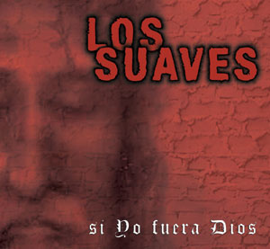 Los Suaves (incombustibles...)